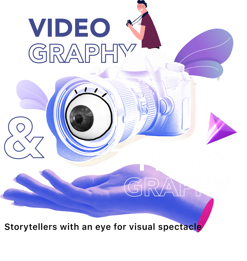 Videography & Photography, storytellers with an eye for visual spectacle