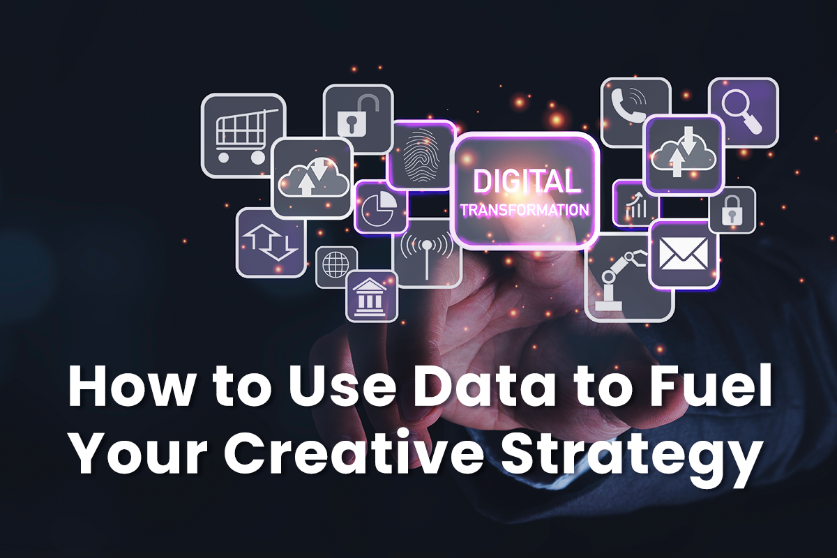 How to use data to fuel your creative strategy